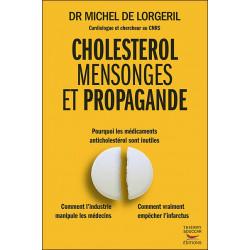 Cholestérol : Mensonges et propagande - Dr Michel DE LORGERIL